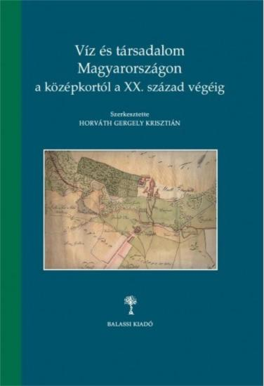 Water and Society in Hungary from the Middle Ages until the end of the 20th century_300dpi