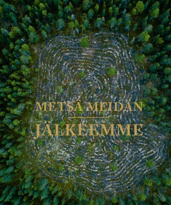 Metsa_meidan_jalkeemme, Forest after us by Anssi Jokiranta, Pekka Juntti, Anna Ruohonen & Jenni Räinä, 2019